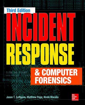 Incident Response and Computer Forensics By Pepe, Matthew/ Luttgens, Jason/ Kazanciyan, Ryan/ Mandia, Kevin